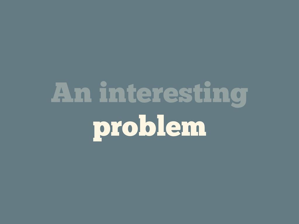 An interesting problem