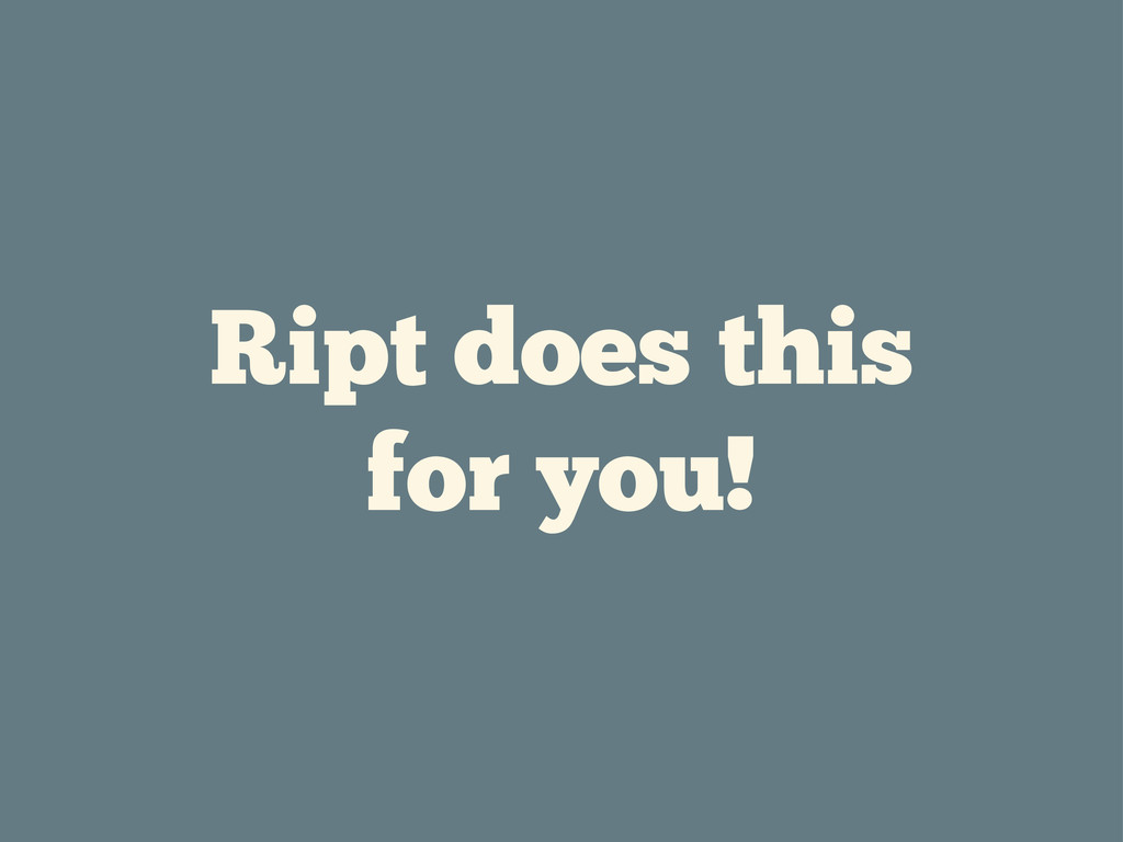 Ript does this for you!