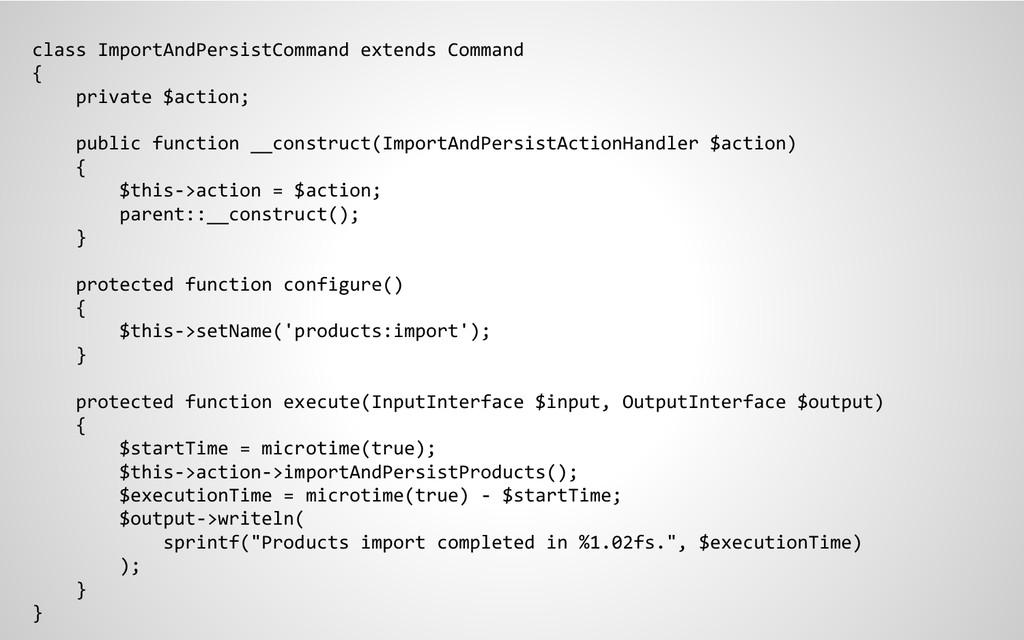 class ImportAndPersistCommand extends Command {...