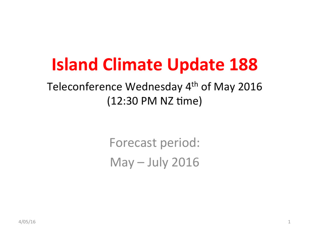 Island Climate Update 188 Forecast period: May ...