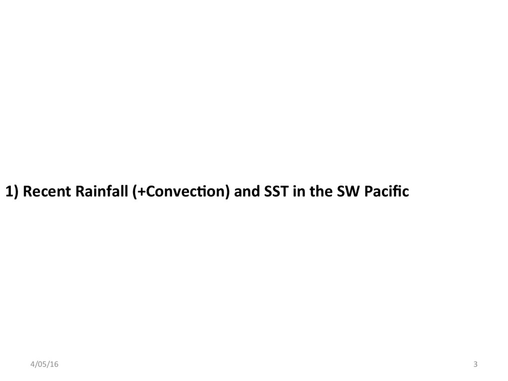 1) Recent Rainfall (+Convec;on) and SST in the ...