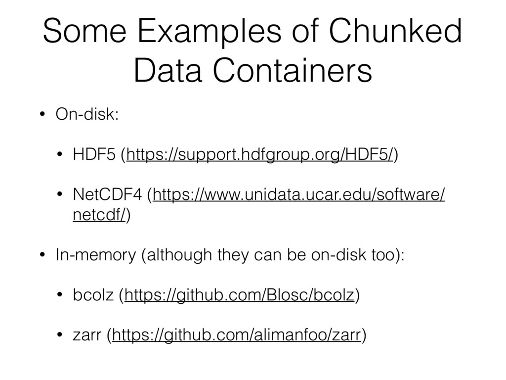 Some Examples of Chunked Data Containers • On-d...