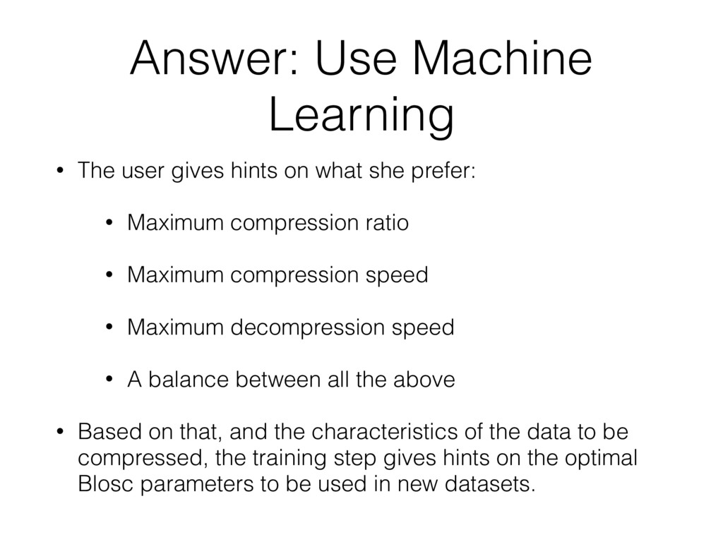 Answer: Use Machine Learning • The user gives h...
