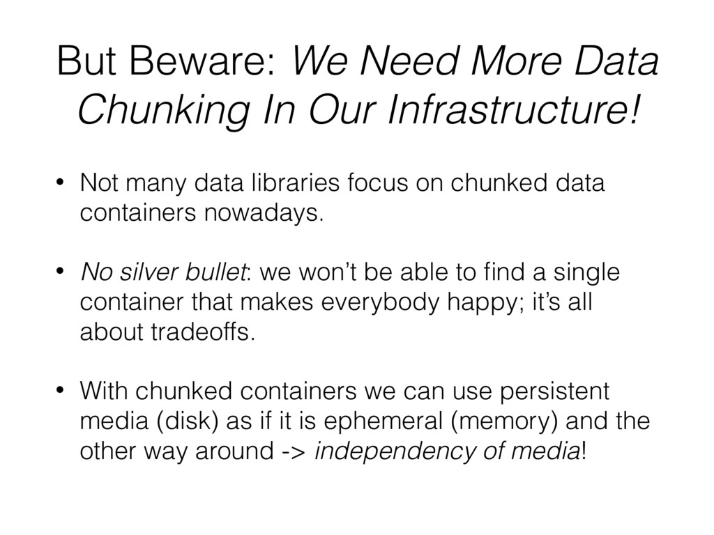 But Beware: We Need More Data Chunking In Our I...