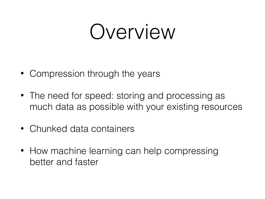 Overview • Compression through the years • The ...