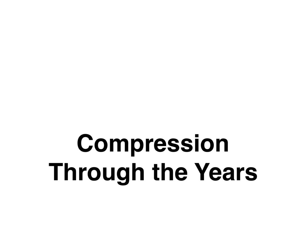 Compression Through the Years