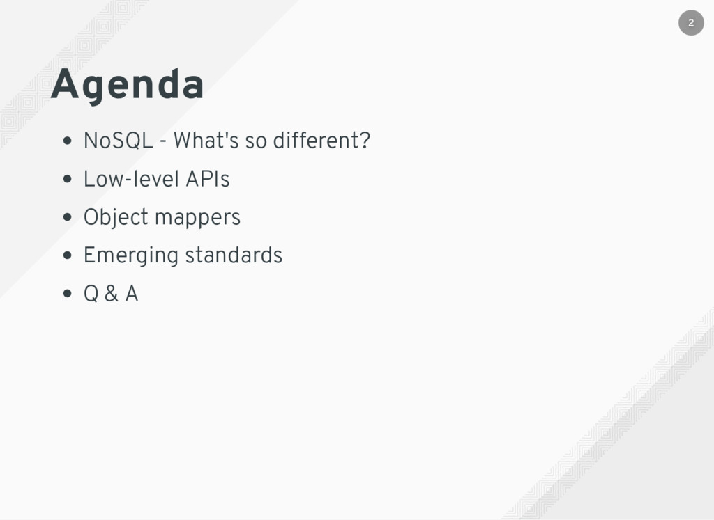 Agenda NoSQL - What's so different? Low-level A...