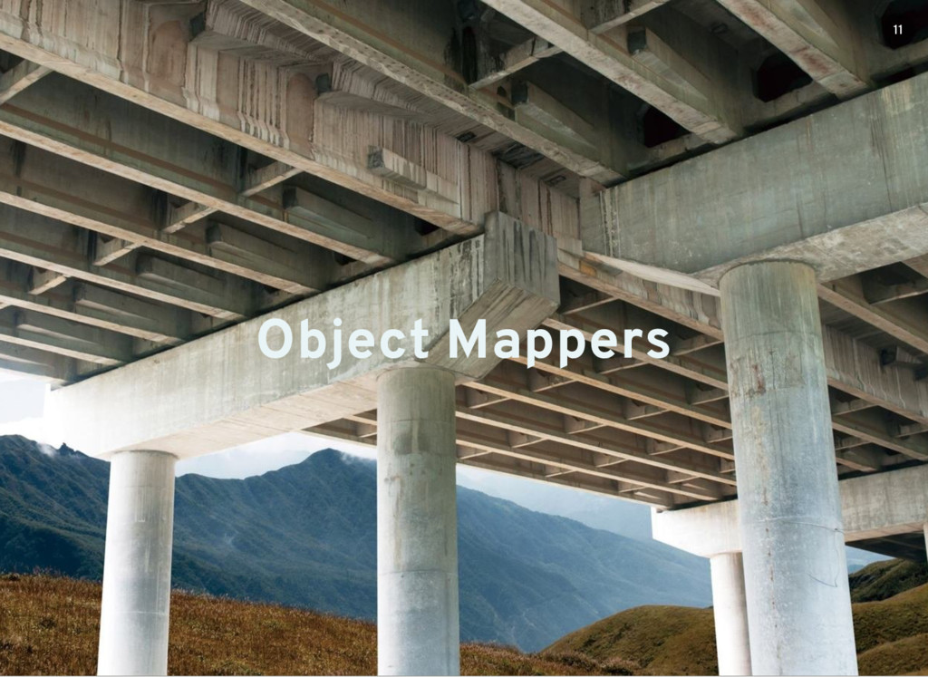 Object Mappers 11