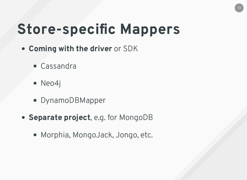 Store-specific Mappers Coming with the driver or...