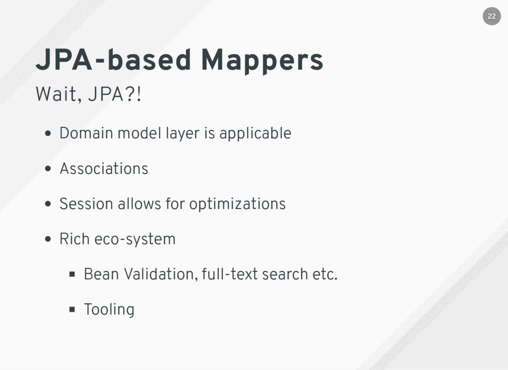 JPA-based Mappers Wait, JPA?! Domain model laye...