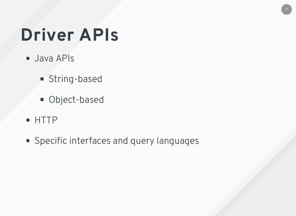 Driver APIs Java APIs String-based Object-based...