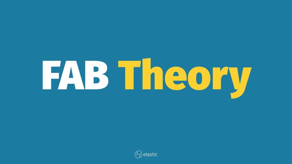 FAB Theory
