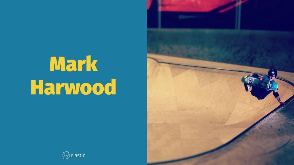 Mark Harwood