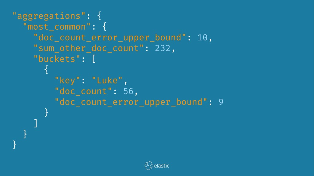 """""""aggregations"""": { """"most_common"""": { """"doc_count_e..."""