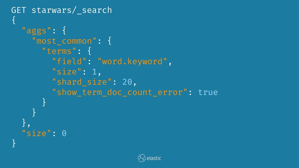 """GET starwars/_search { """"aggs"""": { """"most_common"""":..."""