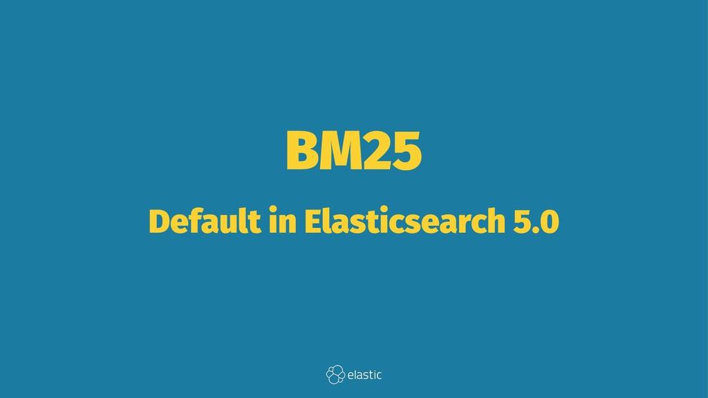 BM25 Default in Elasticsearch 5.0