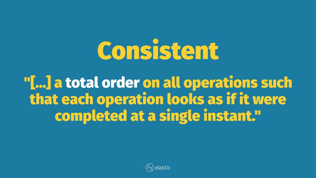"""Consistent """"[...] a total order on all operatio..."""