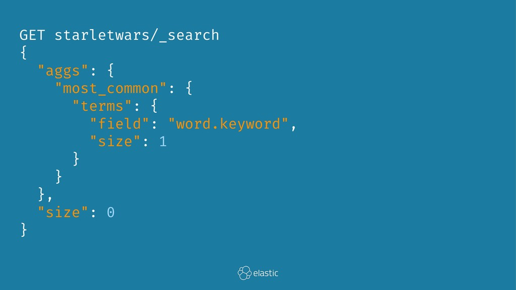 """GET starletwars/_search { """"aggs"""": { """"most_commo..."""