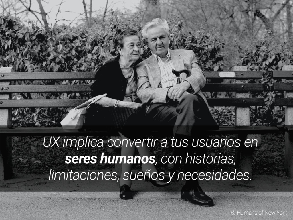 © Humans of New York UX implica convertir a tus...
