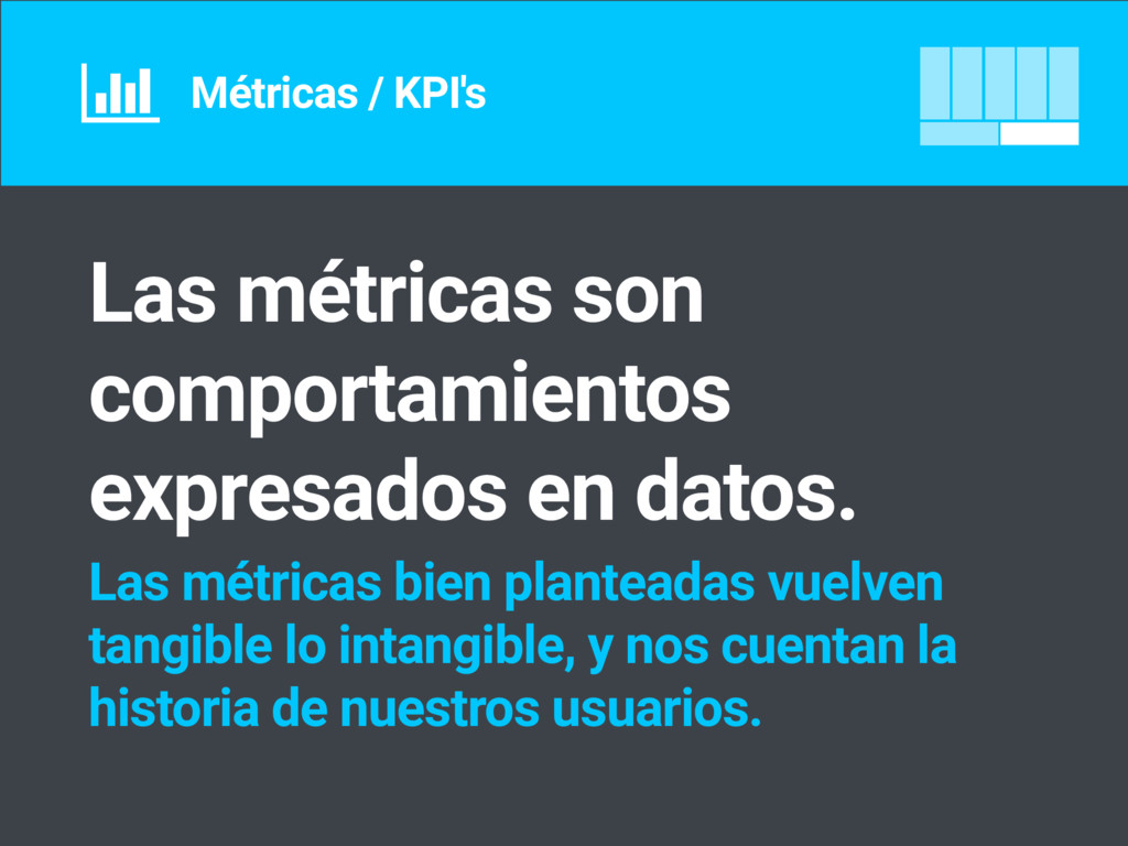 Métricas / KPI's Las métricas son comportamient...