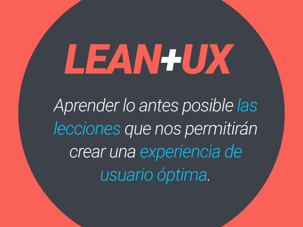 LEAN+UX Aprender lo antes posible las lecciones...