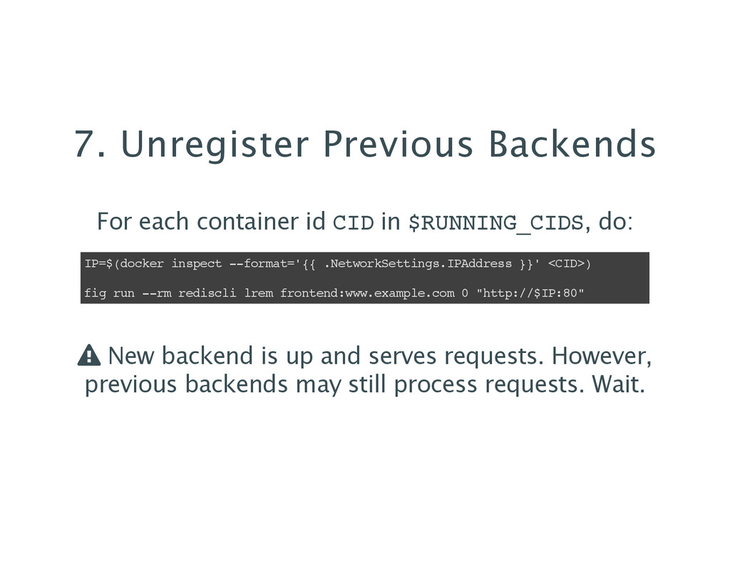 7. Unregister Previous Backends For each contai...