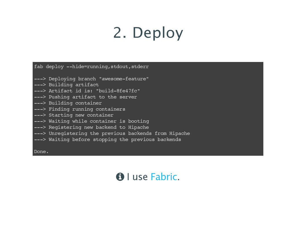 2. Deploy fab deploy --hide=running,stdout,stde...