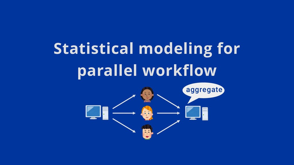 Statistical modeling for parallel workflow aggr...