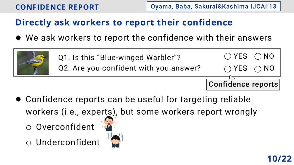 ! We ask workers to report the confidence with ...