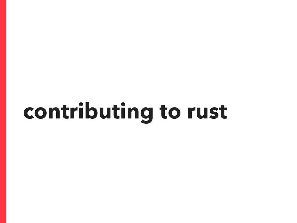 contributing to rust