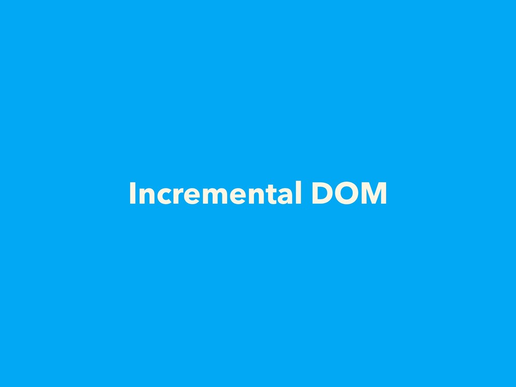 Incremental DOM