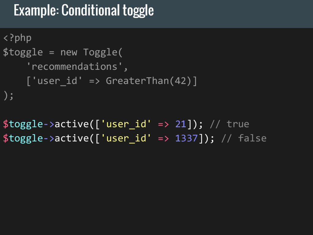 Example: Conditional toggle <?php $toggle = new...