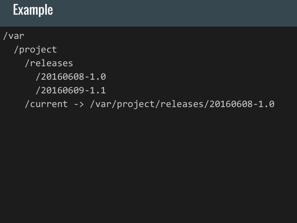 Example /var /project /releases /20160608-1.0 /...