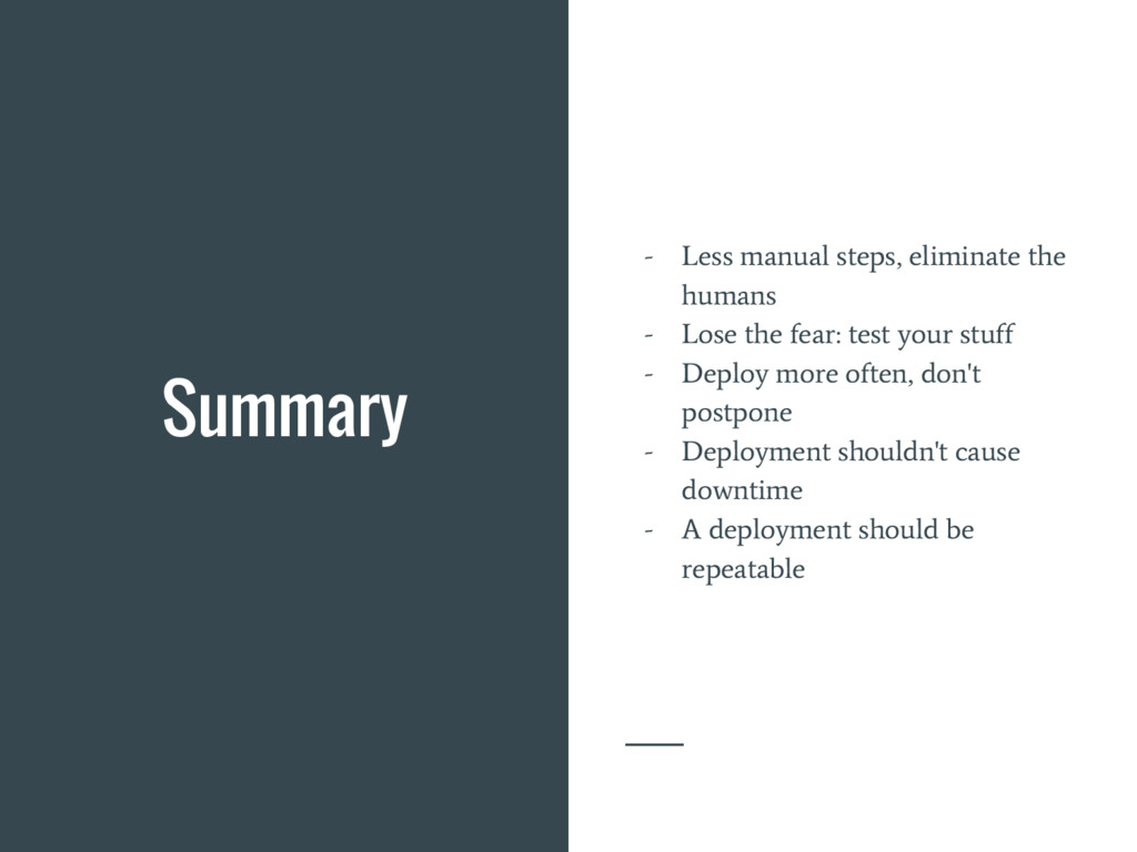 Summary - Less manual steps, eliminate the huma...