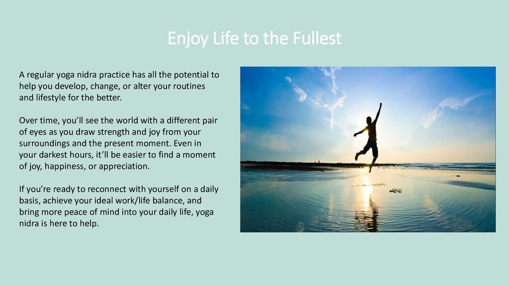 Enjoy Life to the Fullest A regular yoga nidra ...