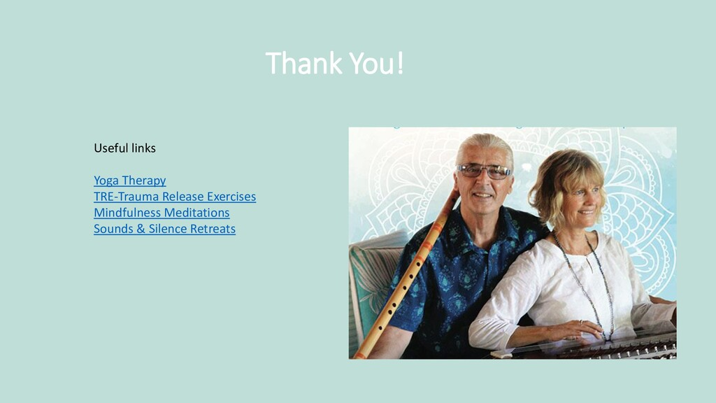 Thank You! Useful links Yoga Therapy TRE-Trauma...