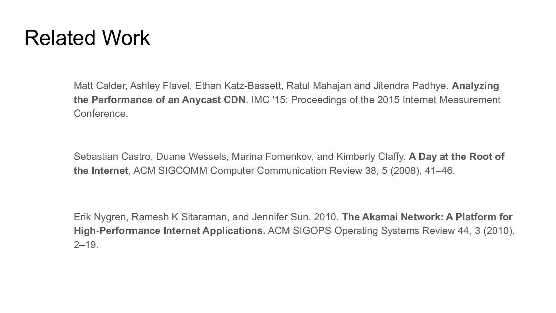 Related Work Matt Calder, Ashley Flavel, Ethan ...