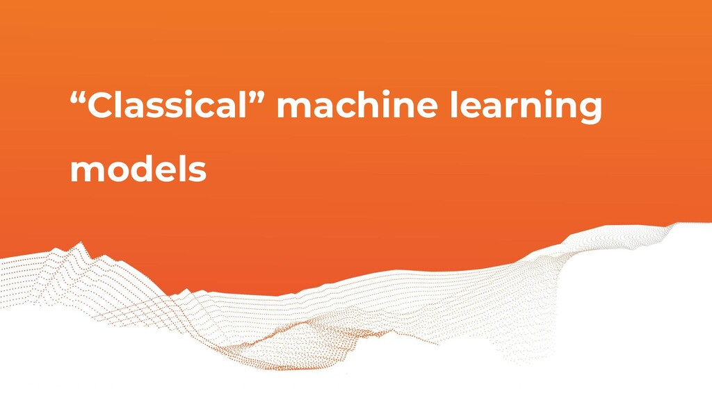 """Classical"" machine learning models"