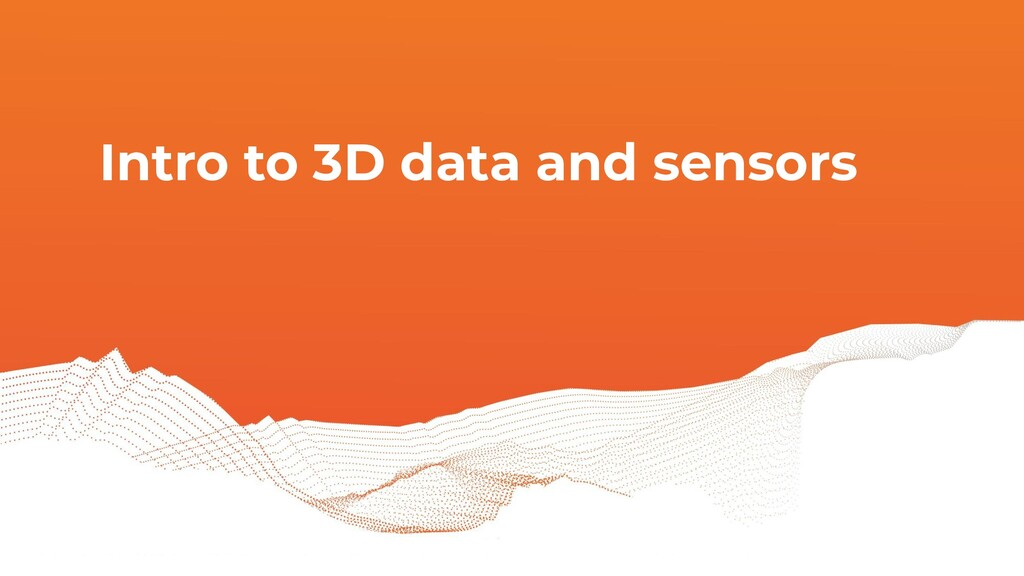 Intro to 3D data and sensors