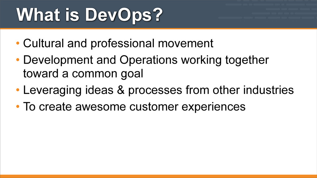 What is DevOps? • Cultural and professional mov...