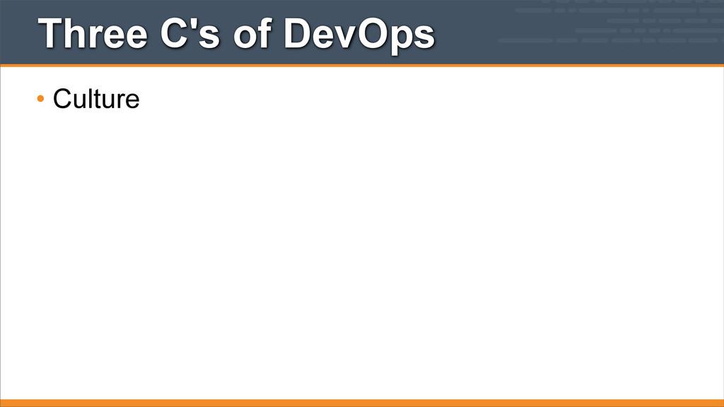 Three C's of DevOps • Culture