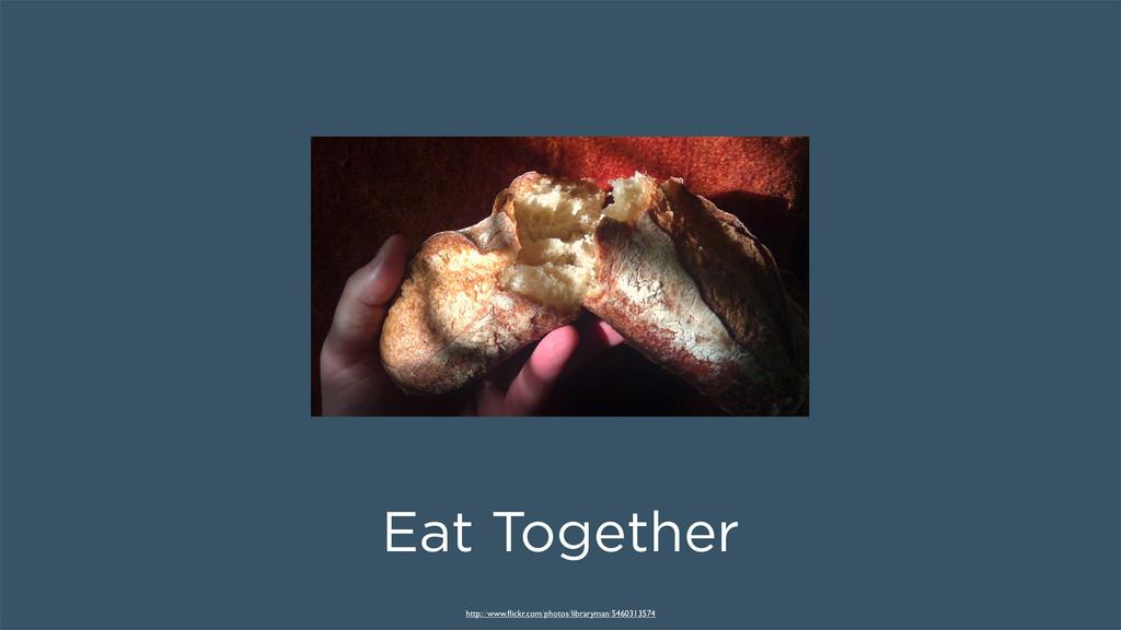 Eat Together http://www.flickr.com/photos/librar...