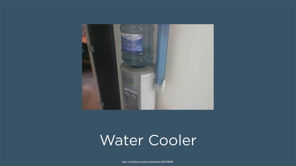 Water Cooler http://www.flickr.com/photos/pieter...