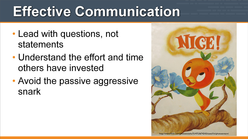 Effective Communication • Lead with questions, ...