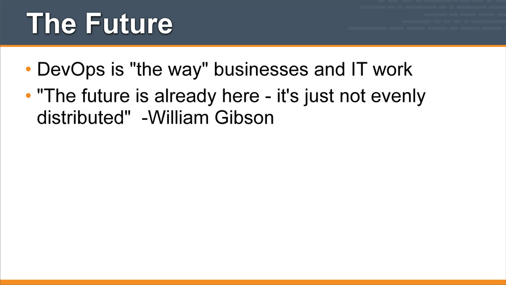"The Future • DevOps is ""the way"" businesses and..."
