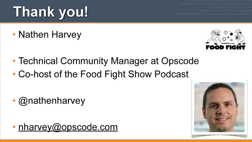 Thank you! • Nathen Harvey • Technical Communit...