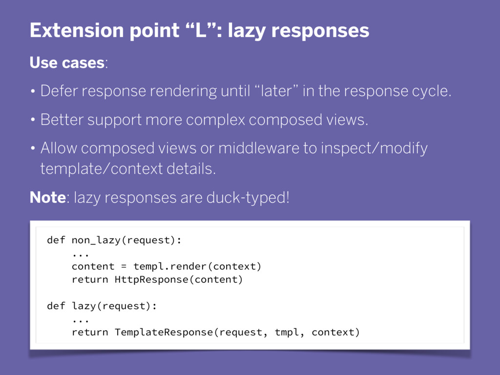 """Extension point """"L"""": lazy responses Use cases: ..."""
