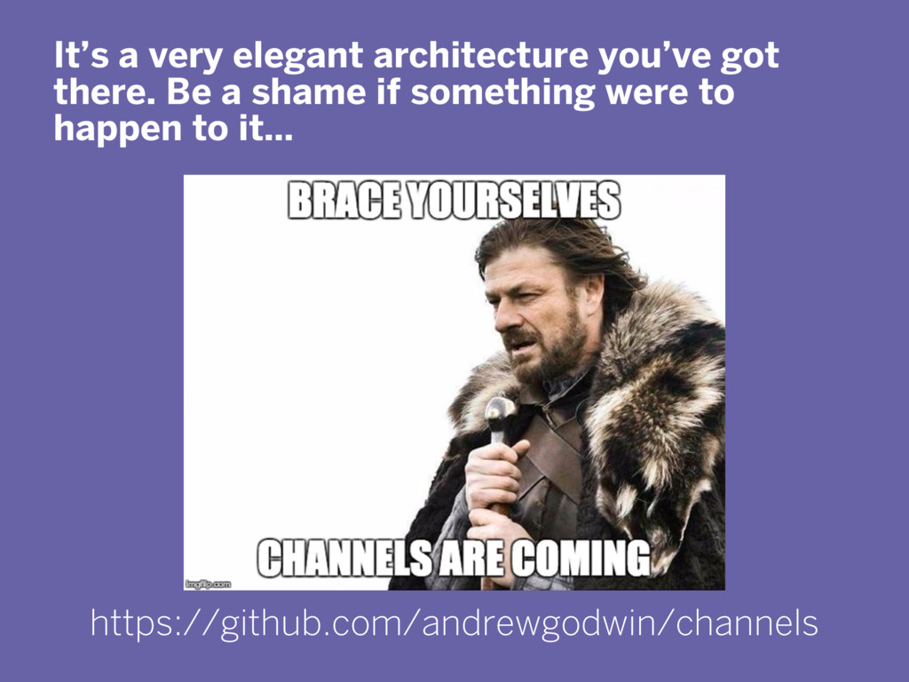 It's a very elegant architecture you've got the...