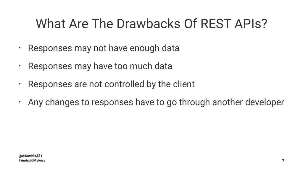 What Are The Drawbacks Of REST APIs? • Response...