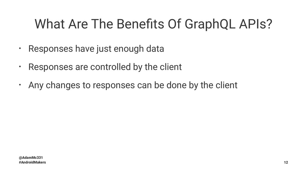 What Are The Benefits Of GraphQL APIs? • Respons...